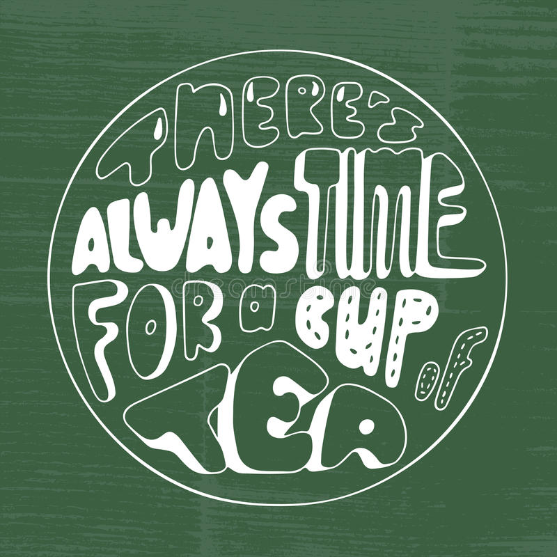 Free Vector Illustration There`s Always Time For A Cup Of Tea Lettering. Doodle Frame With Hand Written Inscription Royalty Free Stock Images - 89056259