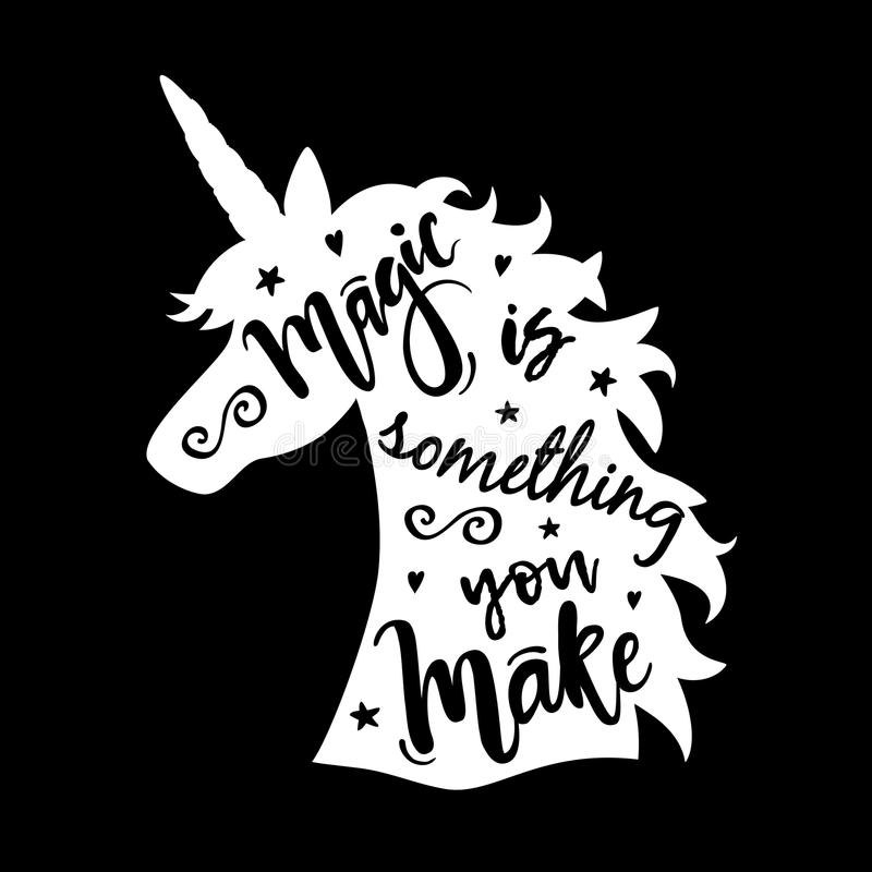 Vector illustration of unicorn head silhouette with Magic Is Something You Make phrase vector illustration