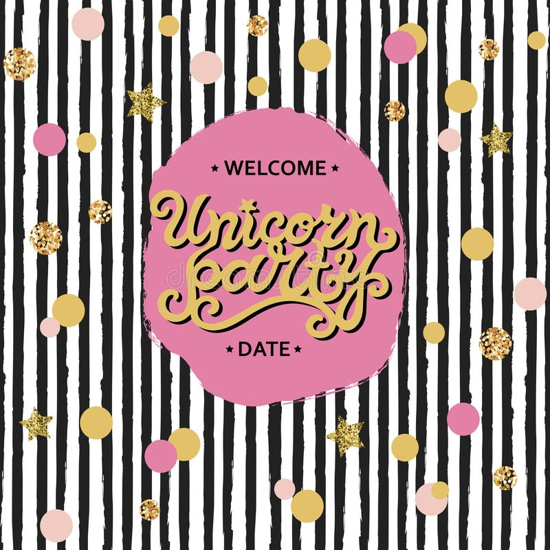 Vector illustration Unicorn Party hand drawn lettering, pink and golden circles, black stripes vector illustration