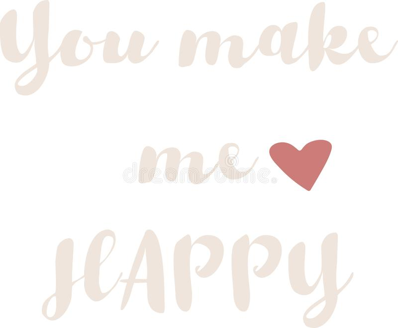 Vector Illustration with you make me happy wording. Eps file vector illustration
