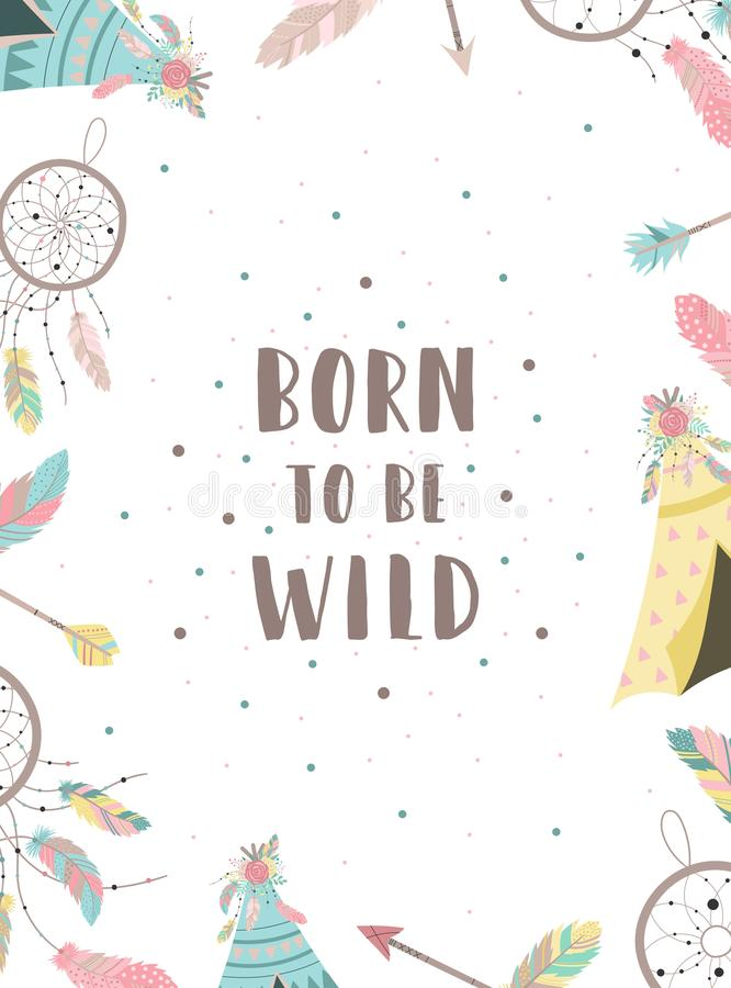 Vector image of words Born to be wild in boho style with dreamcatchers, feathers, wigwams, arrows. Hand-drawn illustration by nati royalty free illustration