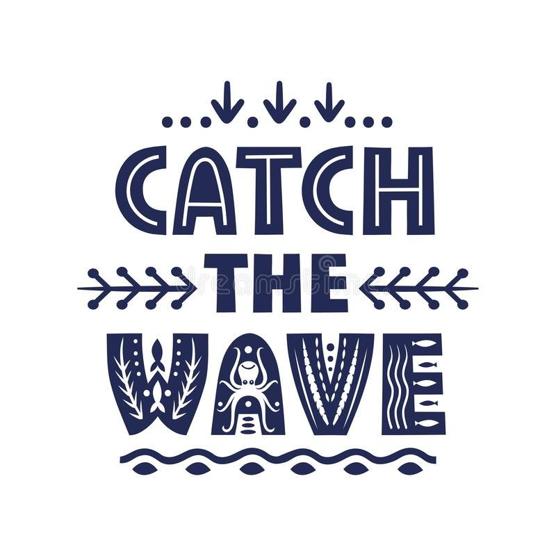 Vector lettering Catch The Wave made of various styles letters royalty free illustration