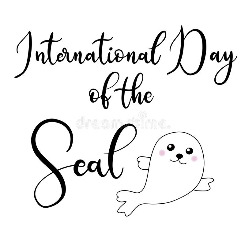 Vector lettering illustration eps 10 for international day of the seals. stock illustration