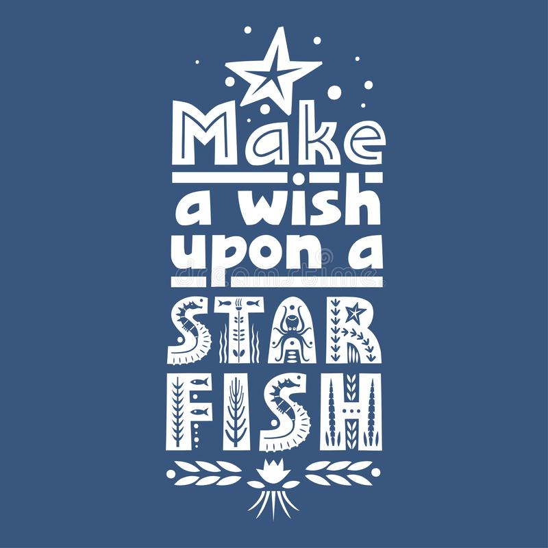 Vector lettering Make a Wish Upon a Starfish made of various styles letters on a blue background.  royalty free illustration