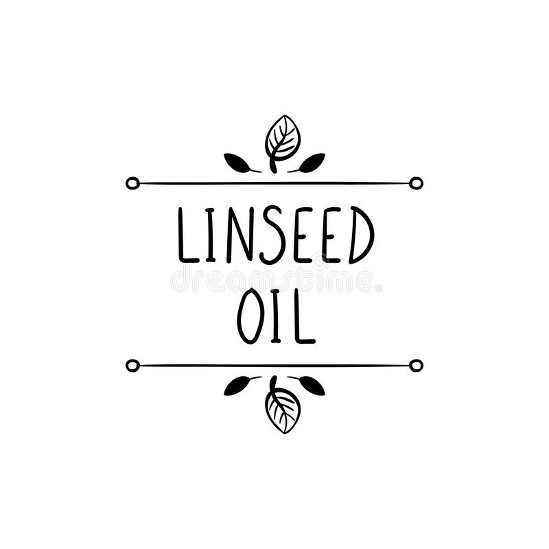 Vector, Linseed Oil Icon, Natural Frame, Black Doodle Drawing and Words, Packaging Label Template, Black Lines Isolated. Vector, Linseed Oil Icon, Natural Frame royalty free illustration
