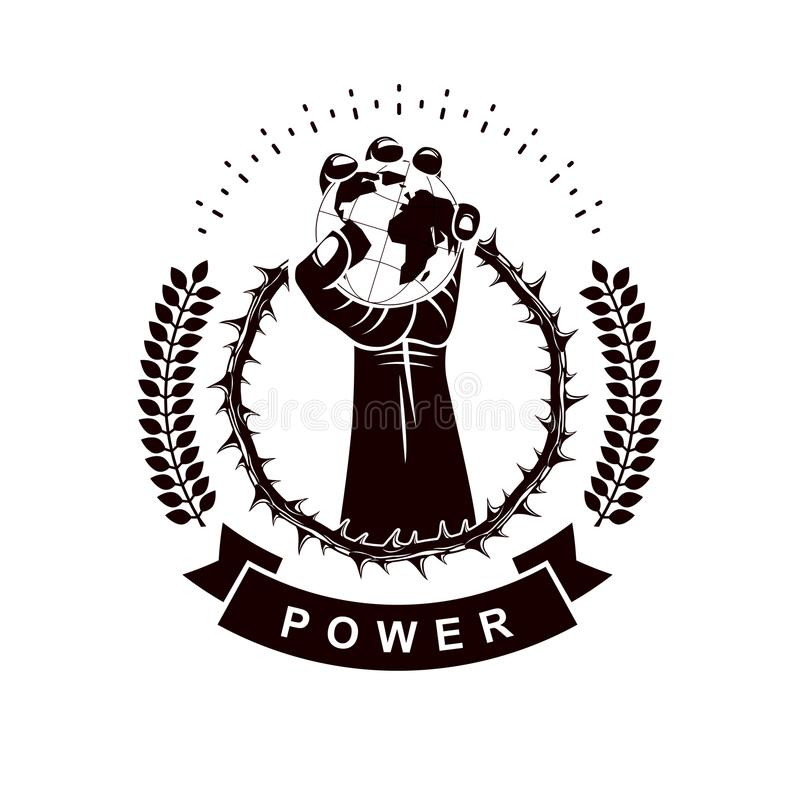 Vector logo composed using strong muscular raised arm surrounded. By thorn wreath and holding Earth globe. Global authority as the means of political and social vector illustration