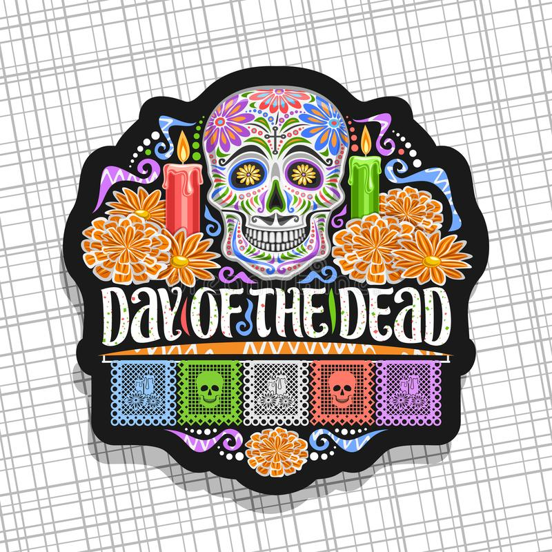 Vector logo for Day of the Dead. Black decorative label with illustration of white spooky skull, burning candles, orange flowers, colorful greeting flags vector illustration