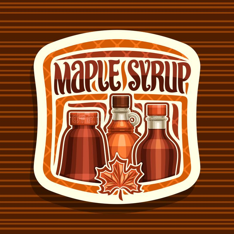 Vector logo for Maple Syrup. White square sticker with 3 different bottles with sweet syrup and maple leaf, original brush lettering for words maple syrup vector illustration