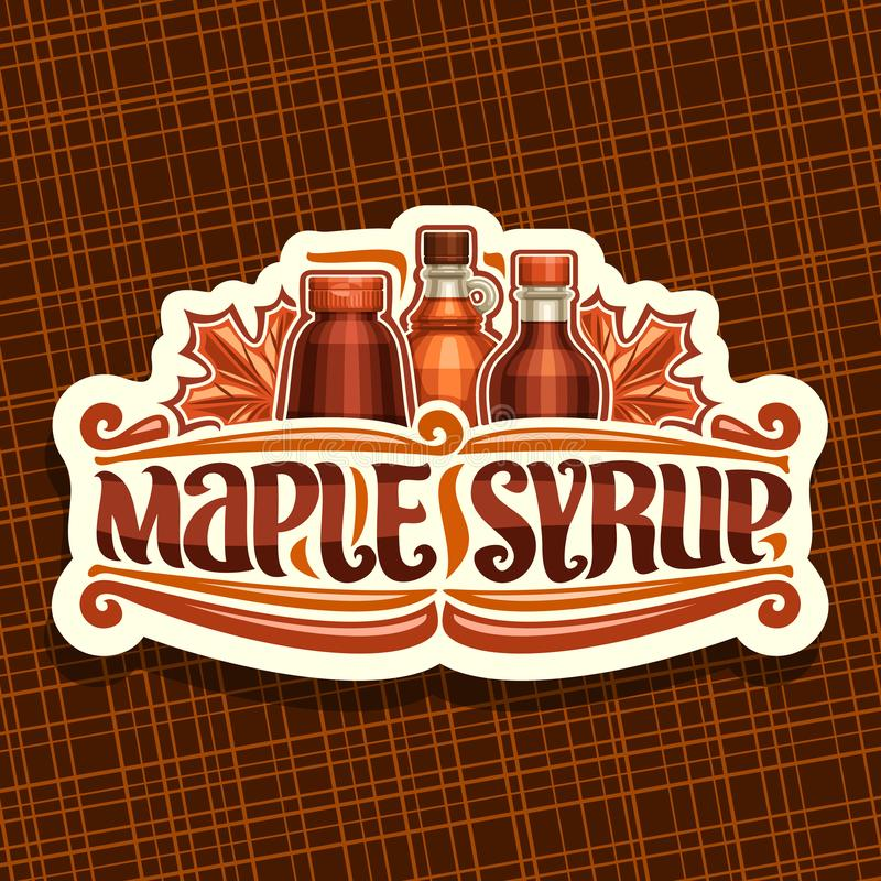 Vector logo for Maple Syrup. White vintage sticker with 3 different bottles with sweet syrup and maple leaves, original brush lettering for words maple syrup stock illustration