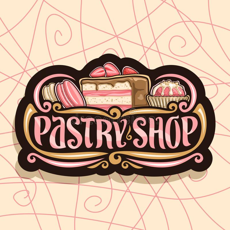 Vector logo for Pastry Shop. Black signboard with pink french macarons, slice of fruit cake covered chocolate glaze with berries and wrapped strawberry dessert royalty free illustration