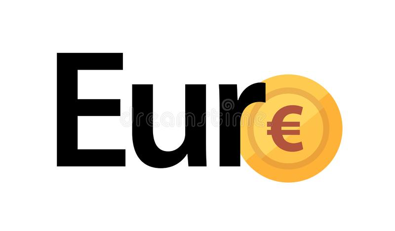 Vector logo with phrase - Euro and golden coin with symbol of european currency vector illustration