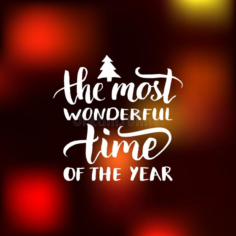 Vector The Most Wonderful Time of the Year lettering design on blurred background. Christmas or New Year typography. Vector The Most Wonderful Time of the Year stock illustration