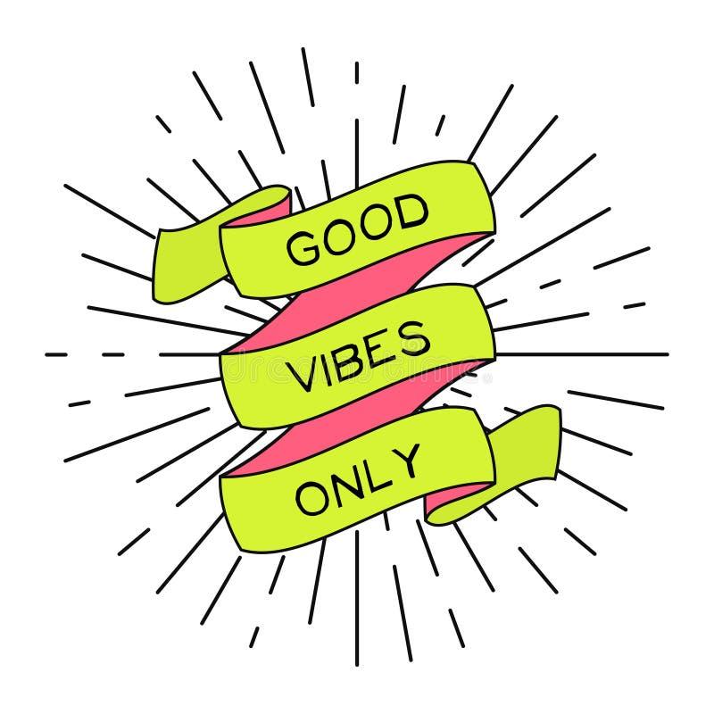 Vector o cartaz positivo com fita, raios claros do vintage e fraseie boas vibrações somente ilustração do vetor