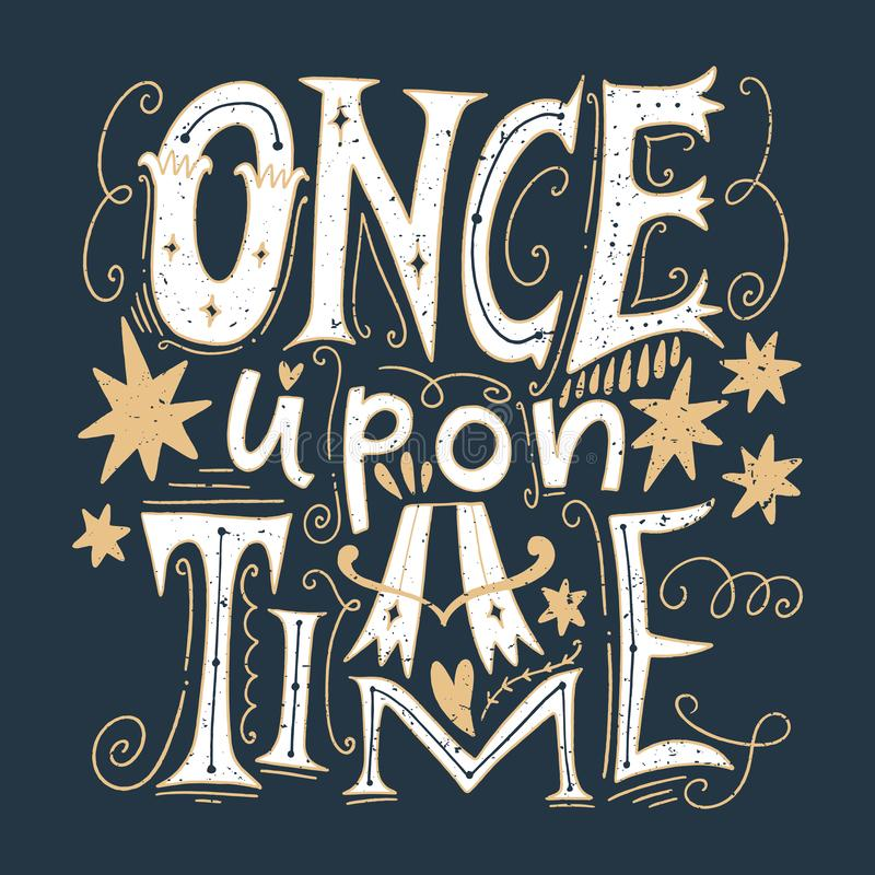 Vector ornate lettering Once upon a time. Old style, vintage retro design. Gift card, print for t-shirt and more royalty free illustration