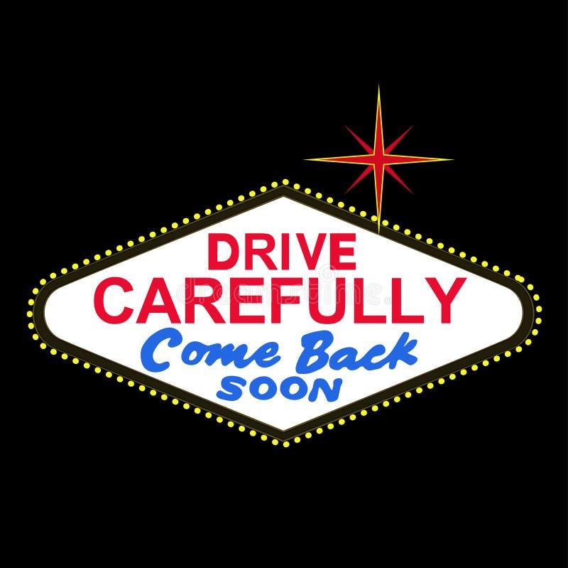 VECTOR: parte trasera de la muestra de Las Vegas en la noche: conduzca cuidadosamente, vuélvase pronto (el formato del EPS disponi ilustración del vector