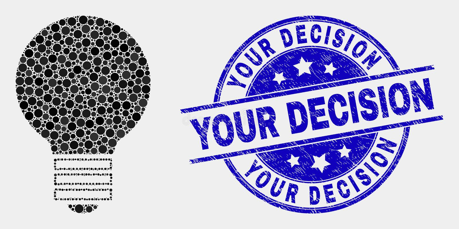Vector Pixel Electric Bulb Icon and Scratched Your Decision Stamp Seal. Dotted electric bulb mosaic icon and Your Decision seal stamp. Blue vector rounded royalty free illustration