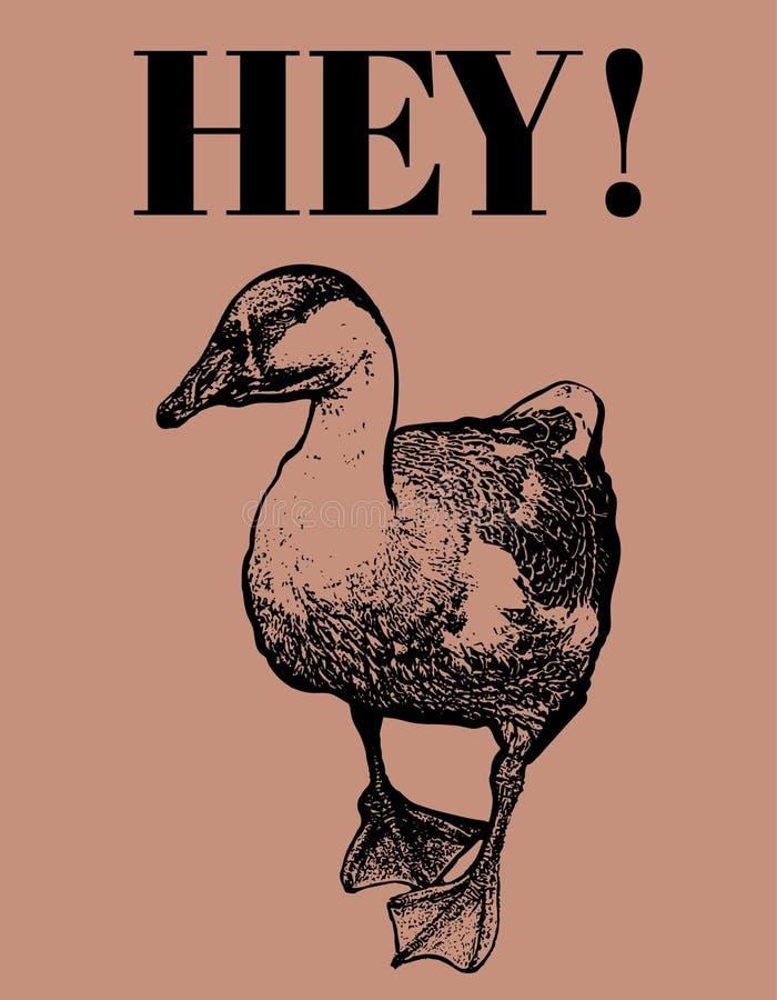 HE! Vector Plakat mit der Hand gezeichneten Illustration der Gans lokalisiert stock abbildung