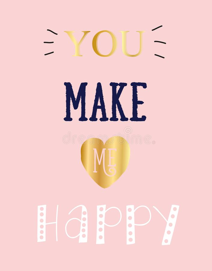 Vector postcard with an inscription - You make me happy with decor elements. Words are written in different fonts. Vector postcard with an inscription - You vector illustration