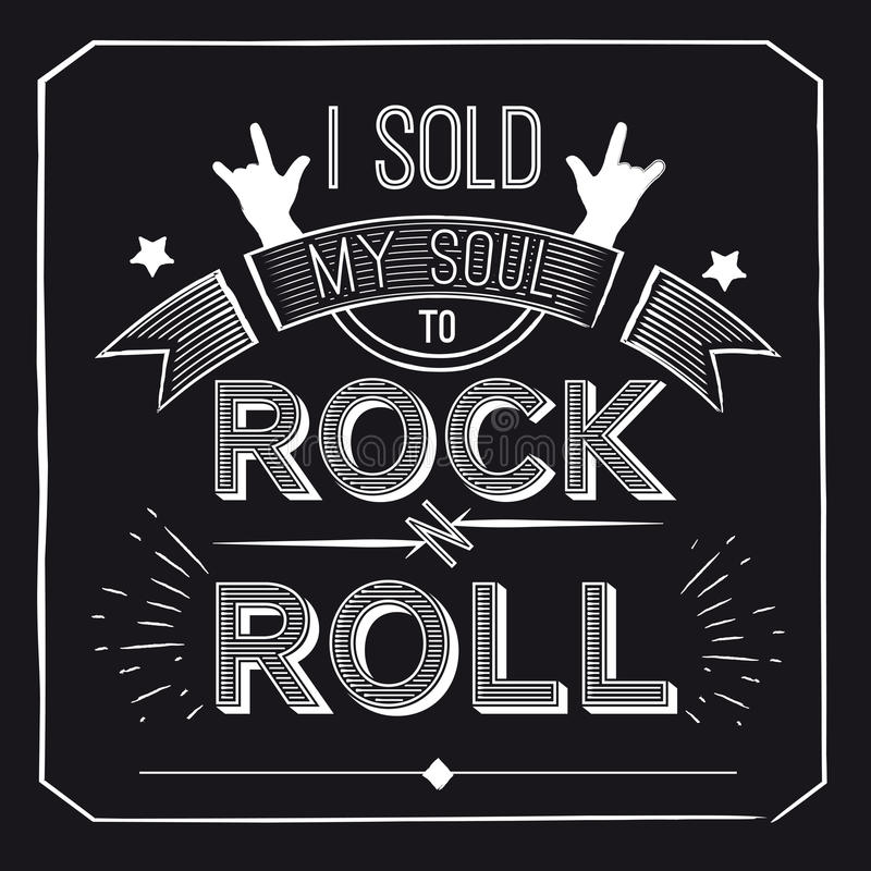 Vector quote about rock - I sold my soul to -n-roll. Concept musical design for t-shirts, posters, logos, cd covers. Vector quote about rock - I sold my soul to stock illustration