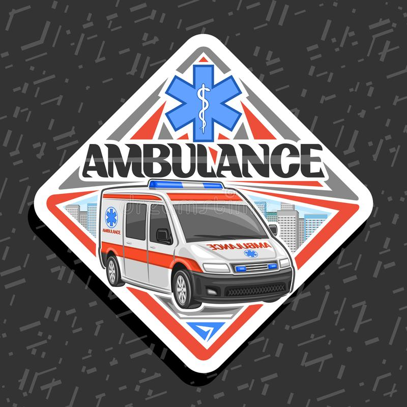 Vector road sign for Ambulance. Decorative badge with white van for emergency with blue alarm flasher, original typeface for word ambulance, signboard for royalty free illustration