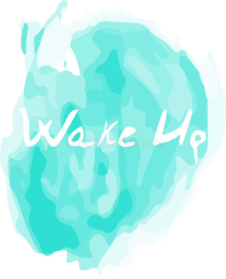 Vector Watercolor Blue Splash with a Wake Up word on it. Creative art for your design. royalty free stock image