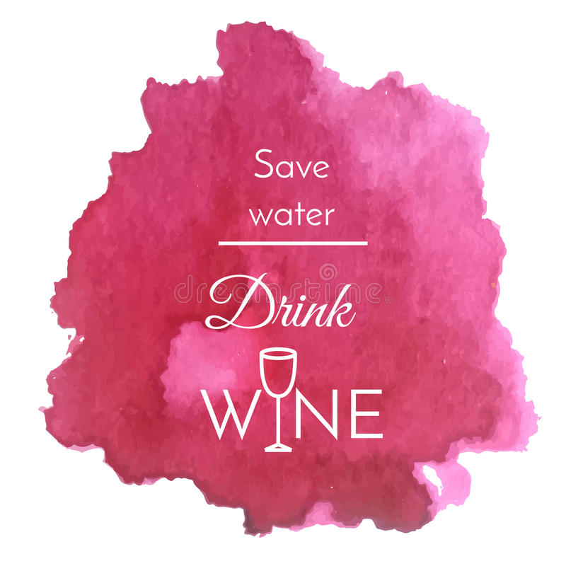Vector watercolor splash with text quote about wine. Abstract wine purple blot background vector illustration