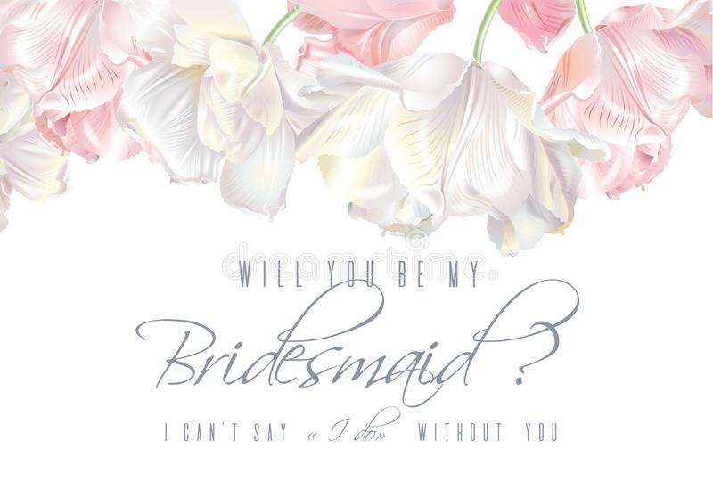 Tulip bridesmaid card pink. Vector wedding invitation with white and pink tulip flowers on white background. Will you be my bridesmaid card. Can be used as vector illustration