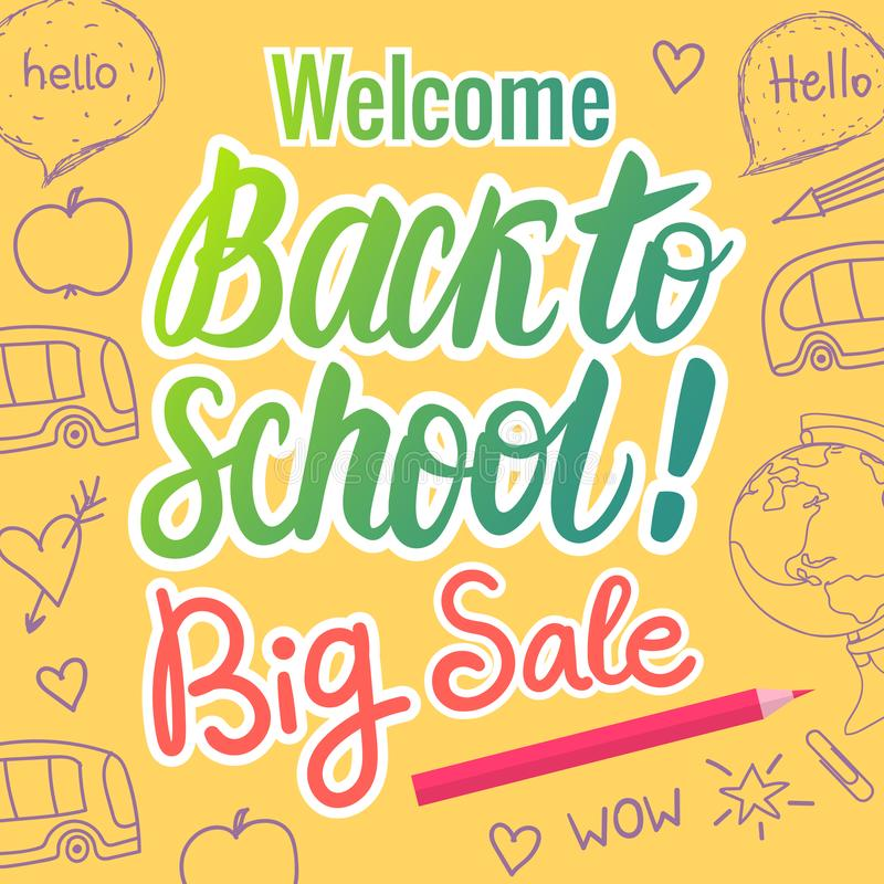 Vector Welcome Back To School Lettering Big Sale. Hand drawn illustration on yellow background. Welcome Back To School Lettering Big Sale. Vector hand drawn royalty free illustration