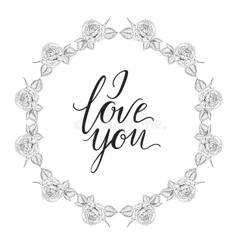 Vector zwart-wit rond bloemenkader van rozen en inschrijving I LIEFDE U binnen In uitstekende stijl vector illustratie