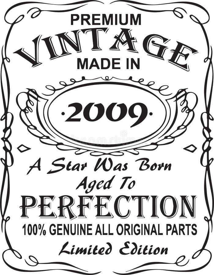 Vectorial ontwerp van de T-shirtdruk De premiewijnoogst maakte in 2009 een ster geboren oud aan echte perfectie 100% alle origine vector illustratie