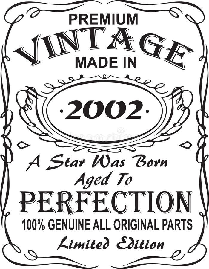 Vectorial T-Shirt Druckentwurf Erstklassige Weinlese machte im Jahre 2002 einen Stern wurde getragen alterte zu Perfektion echtes stock abbildung