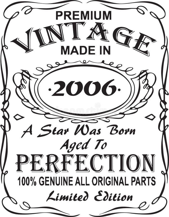 Vectorial T-tröjatryckdesign Högvärdig tappning gjorde i 2006 som en stjärna var född åldrades till äkta perfektion 100% alla ori royaltyfri illustrationer