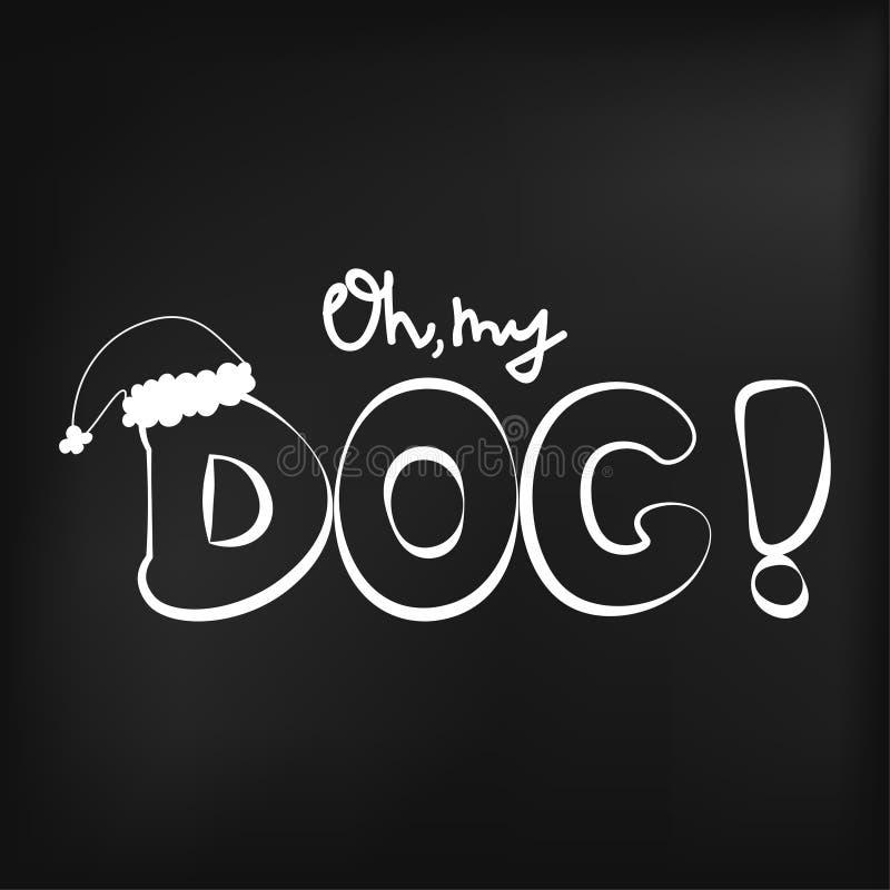 Vectorillustratie met met de hand geschreven citaat Oh mijn hond op een bord Nuttig voor T-shirt en groetkaarten stock fotografie