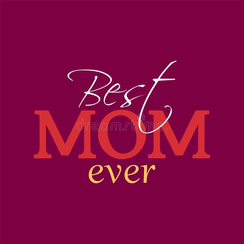 Vectorillustratie van ooit het van letters voorzien van het Beste mamma stock illustratie