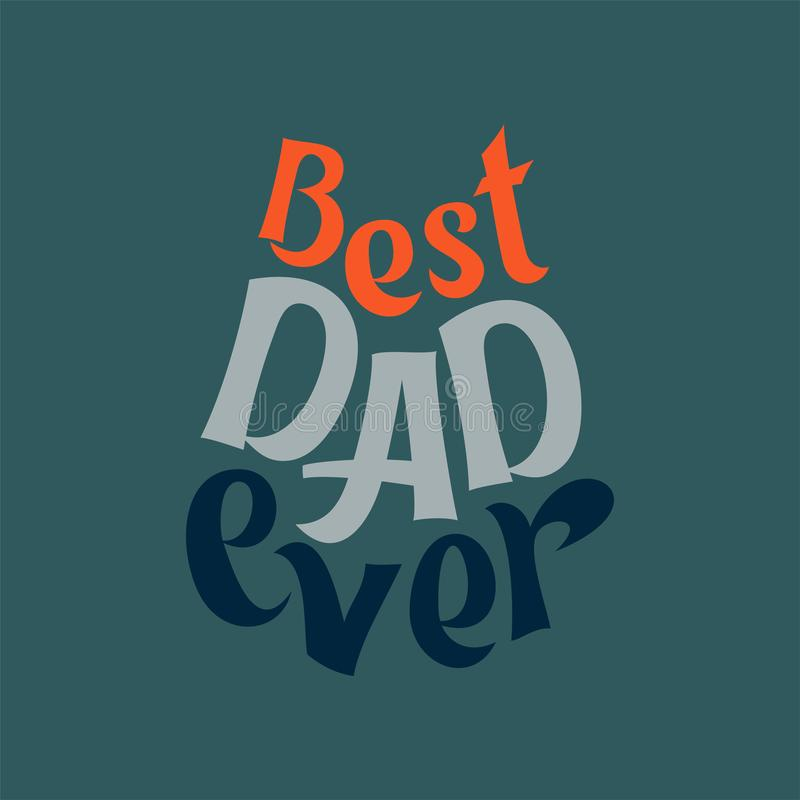 Vectorillustratie van ooit het van letters voorzien van de Beste papa De hand trekt vector illustratie