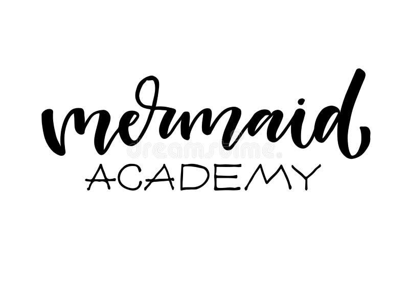 Vectormeerminaffiche met hand het getrokken van letters voorzien op witte achtergrond Meerminacademie In maniercitaat voor t-shir stock illustratie