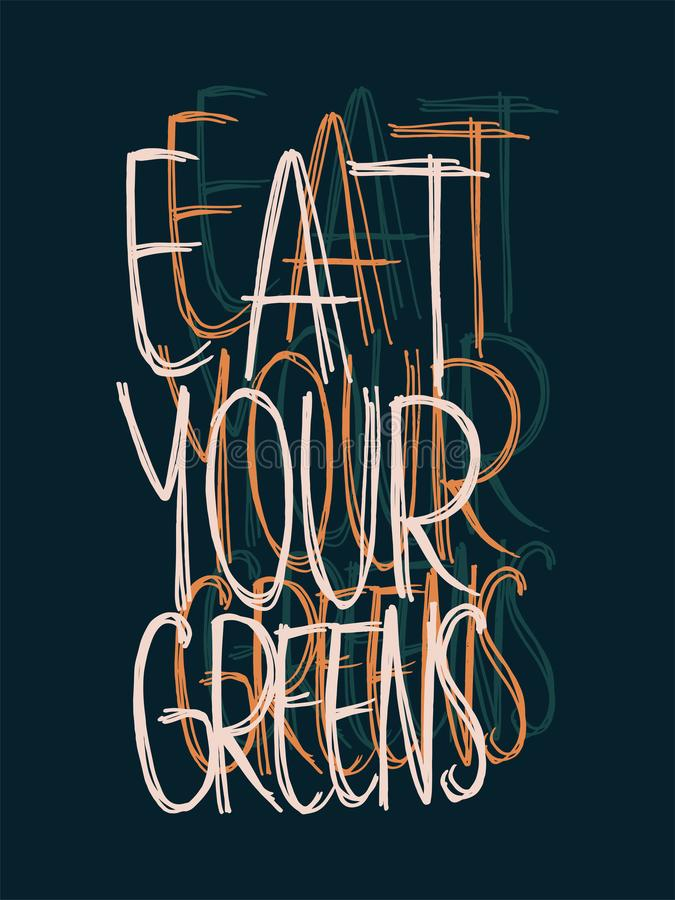 Vegan Eat Your Greens Vector Design. Vegan Hand Lettering Eat Your Greens Vector Design on Dark Blue vector illustration
