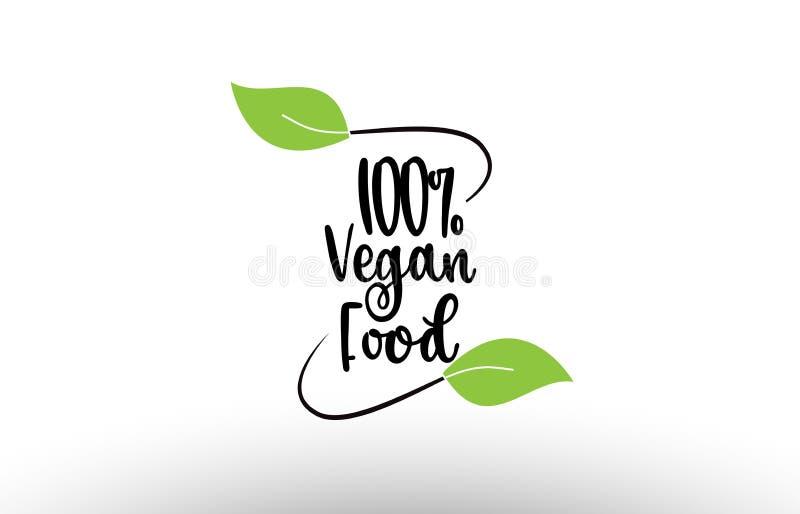 100% Vegan Food word text with green leaf logo icon design royalty free illustration