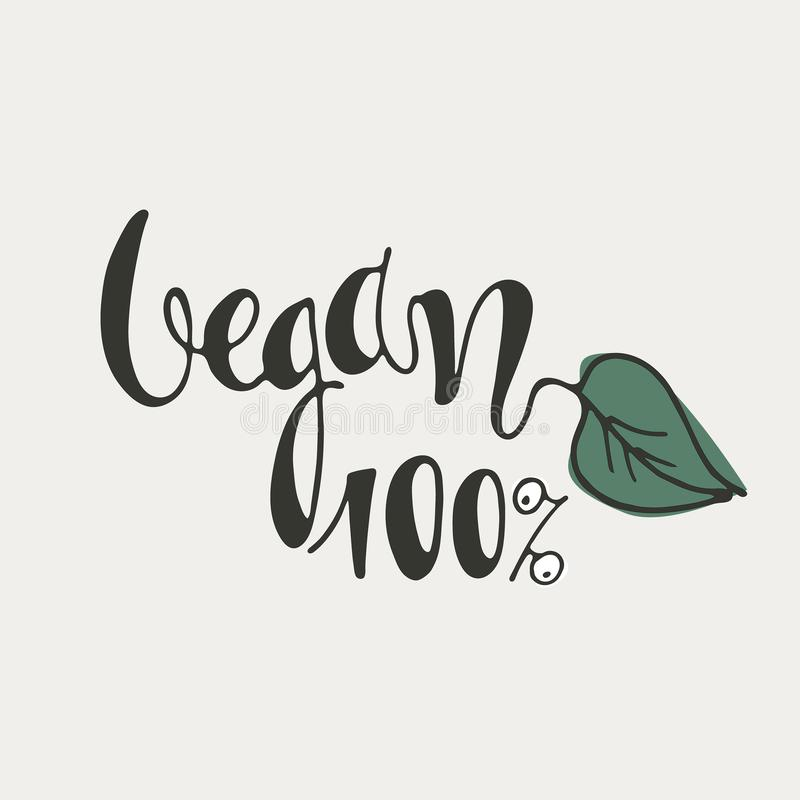 Vegan 100 percent. Hand lettering decorated with a green leaf on white background. Icon, logo, banner stock illustration
