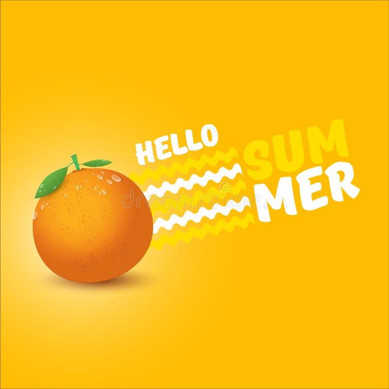Vektor-hallo Sommeraufkleber- oder Flieger Entwurfsschablone mit der frischen orange Frucht lokalisiert auf orange Hintergrund Ha lizenzfreie abbildung