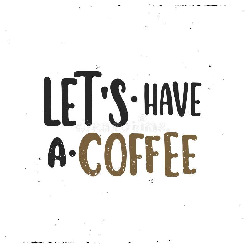 Vektor ließ ` s einen Kaffee trinken lizenzfreie abbildung