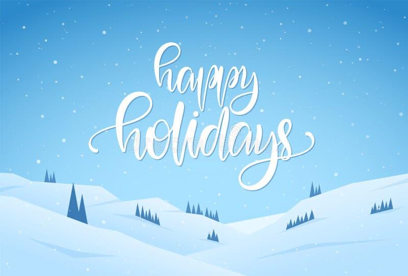 Vektorhälsningillustration: Sörjer det snöig landskapet för vintern med handskriven typbokstäver av lyckliga ferier, och kullar royaltyfri illustrationer