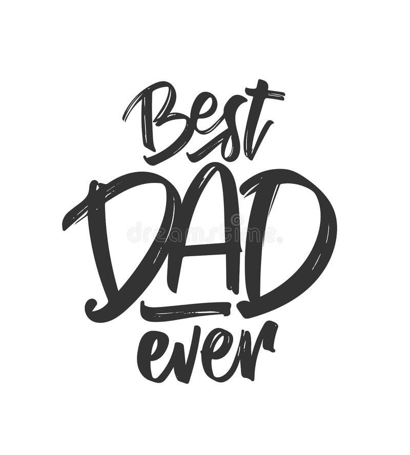 Vektorillustration: Hand dragen typbokstäversammansättning av den bästa farsan någonsin Lycklig dag för fader` s royaltyfri illustrationer