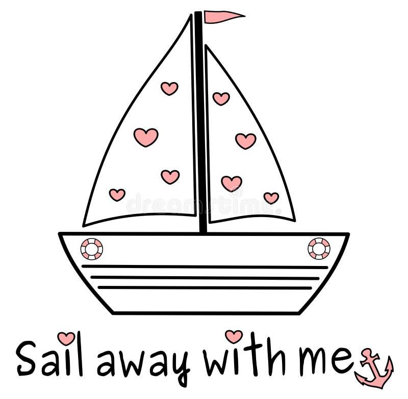Vela afastado comigo citações com ilustração romântica do conceito do vetor cor-de-rosa branco bonito do navio do barco do preto  ilustração do vetor