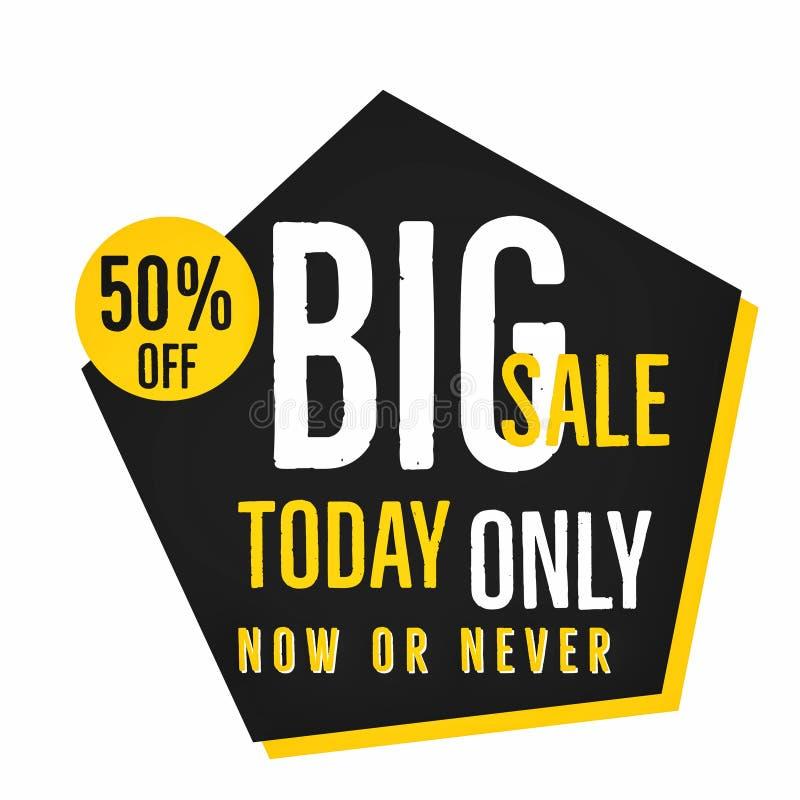 venda grande hoje somente agora ou nunca ilustração do vetor