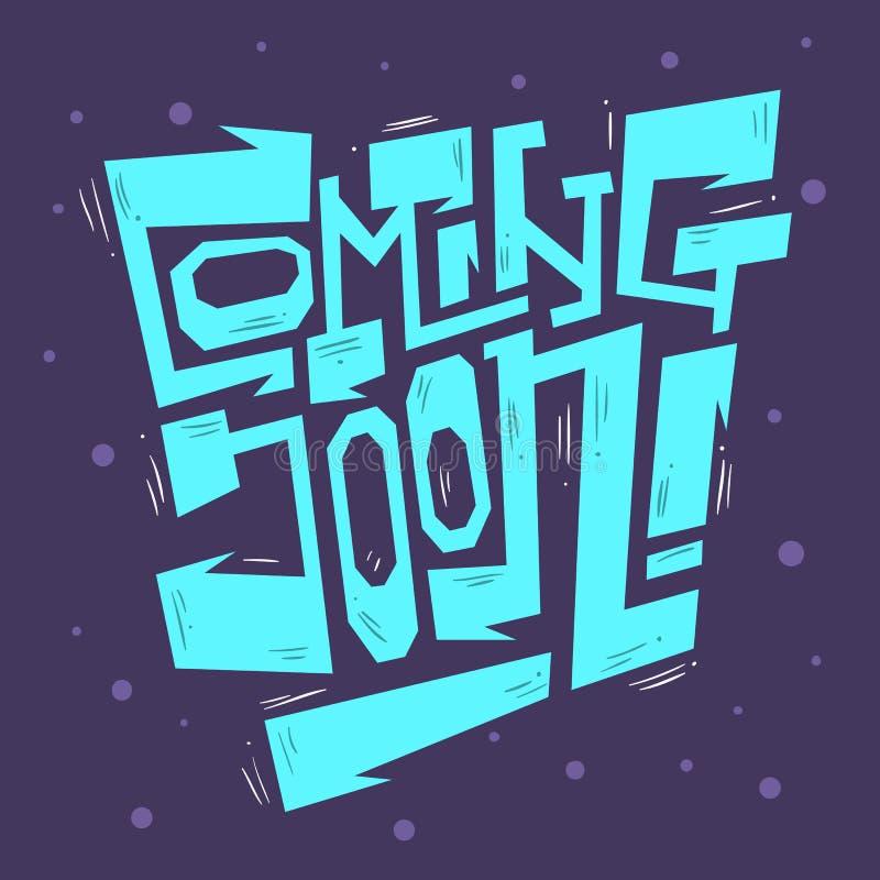 Venez typographie faite sur commande artistique tirée par la main bientôt énervée de lettrage illustration de vecteur