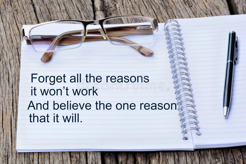 Vergessen Sie alle Gründe, die es ` t Arbeit gewann und glauben Sie dem einem Grund, den er wird es tun stockfotos