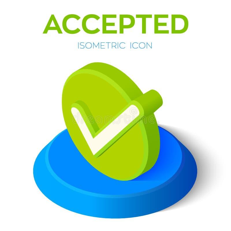 Verific o ícone sinal 3D aceitado isométrico Ícone do tiquetaque Criado para o móbil, Web, decoração, produtos da cópia, aplicaçã ilustração do vetor
