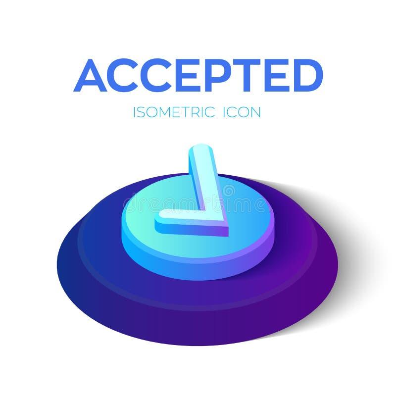 Verific o ícone sinal 3D aceitado isométrico Ícone do tiquetaque Criado para o móbil, Web, decoração, produtos da cópia, aplicaçã ilustração royalty free