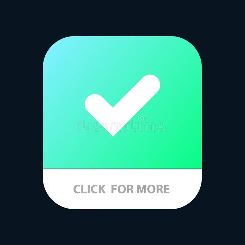 Verificação, aprovação, tiquetaque, bom botão móvel do App Android e do Glyph do IOS versão ilustração do vetor